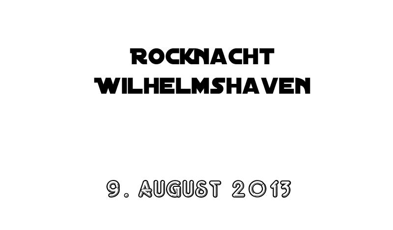9. August 2013 -Rocknacht