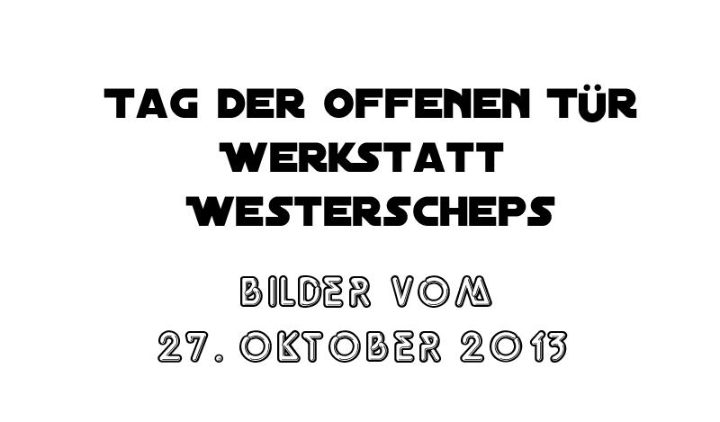 Werkstatt Westerscheps – Tag der offenen Tür